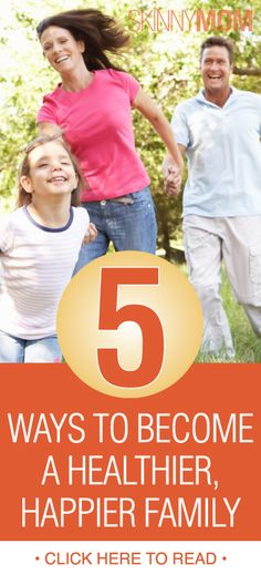 Become A Healthier, Happier Family With These 5 Easy Tips!!