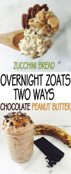 Overnight zoats is a great way to sneak extra vegetables in your diet! Try two different variations, zucchini bread or chocolate peanut butter
