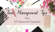 Time Management Tips from A Professional Organizer