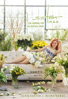 Cover of #sisterMAG12 with Fashion Blogger Lina Mallon (linamallon.de). Photo by @Z Oë Noble | Dress design by @?? ?? eva N. | Flowers by @botanic Art | Makeup and Hair by @Anna Totten Totten Czilinsky