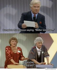 I miss Golden Girls!
