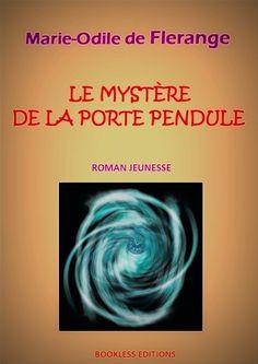 Le mystère de la porte-pendule, un roman jeunesse de Marie-Odile de Flerange, Bookless éditions (15/04/2016)