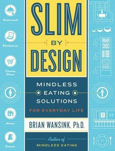 Slim by Design: Mindless Eating Solutions by Brian Wansink. Book review and Mindful Eating Tips at The Spicy RD