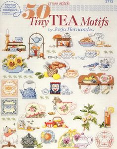 50 Tiny Tea Motifs Cross Stitch Patterns - Tea Pot - Tea Cup - Miniature Cross Stitch - Jorja Hernandez - American School Of Cross Stitch Magazines, Cross Stitch Books, Cross Stitch Cards, Cross Stitching, Cross Stitch Embroidery, Tiny Cross Stitch, Cross Stitch Kitchen, Cross Stitch Designs, Cross Stitch Patterns