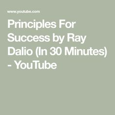 Principles For Success by Ray Dalio (In 30 Minutes) - YouTube Ray Dalio, Thought Provoking, My Books, Investing, Success, Thoughts, Education, Youtube, Ideas