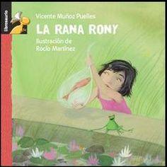 La rana Rony / Vicente Múñoz Puelles y Rocío Martínez.