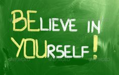 Believe In Yourself Concept ...  Encourage, ability, action, attitude, background, belief, believe, career, challenge, change, concept, confidence, confident, courage, development, encouragement, faith, future, goal, hope, in, inspiration, inspirational, message, motivation, motivational, performance, positive, positivity, remember, self, sign, slogan, start, success, target, text, trust, vision, word, you, yourself