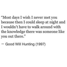 Good Will Hunting – Quotes Literary Quotes, Film Quotes, Sad Quotes, Qoutes, Good Will Hunting Quotes, Broken Heart Memes, Savage Quotes, Movie Lines, Film Books