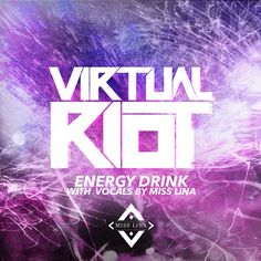 Virtual Riot - Energy Drink (Original Vocals By Miss Lina) by Miss Lina 2