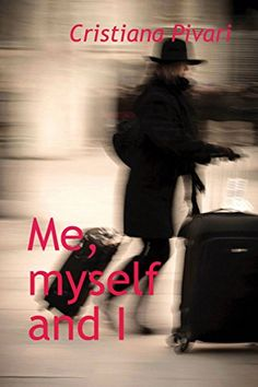Me, myself and I (English Edition) di Cristiana Pivari http://www.amazon.it/dp/B01EH7M126/ref=cm_sw_r_pi_dp_Z.Qjxb1ZKK9C5
