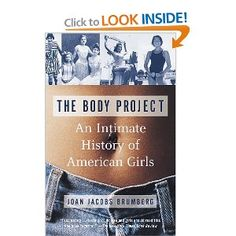 The Body Project: An Intimate History of American Girls by Joan Jacobs Brumberg. The ageism and paternalism of the author bothered when I read this book for an American women's history class as an undergraduate. Nonetheless, it is a rich social and cultural history that is enjoyable to read.
