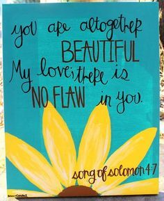 Song of Solomon painting with daisy, on canvas. I think this is my next project only green background with pink daisy :) Look At You, Just For You, Scripture Canvas, Scripture Crafts, Scripture Painting, Scripture Journal, Scripture Study, Art Journaling, After Life