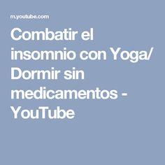 Combatir el insomnio con Yoga/ Dormir sin medicamentos - YouTube