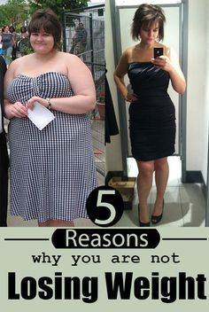 5 Reasons why you are not Losing Weight | Real Weight Loss Success Stories