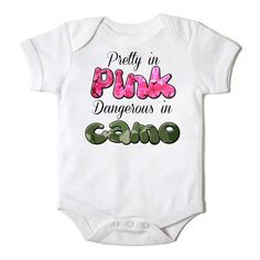 Pretty in Pink Dangerous in Camo Baby Girl Hunting by CasualTeeCo, $12.00
