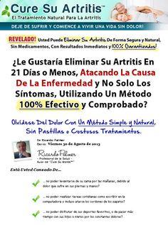 Cure Su Artritis - Cure su artritis. El tratamiento natural para la artritis. Deje de sufrir y comience a vivir una vida sin dolor. Aprenda la verdadera causa