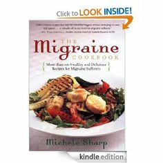 Amazon.com: The Migraine Cookbook: More than 100 Healthy and Delicious Recipes for Migraine Sufferers eBook: Michele Sharp: Kindle Store