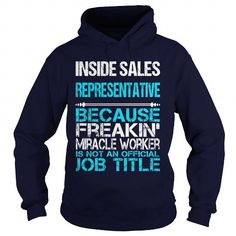 INSIDE SALES REPRESENTATIVE-FREAKIN T-Shirts, Hoodies (35.99$ ==► Order Here!)