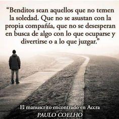 Benditos sean aquellos que no temen la soledad | @Paulo Fernandes Fernandes Fernandes Coelho #PauloCoelho #Soledad