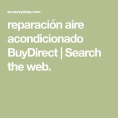 reparación aire acondicionado BuyDirect | Search the web. Cottage, Houses