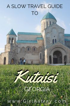 Kutaisi, the second biggest city of Georgia, is a relaxed and laid back counterpart of the capital Tbilisi. Sightseeing, things to do, monasteries of Gelati, Bagrati and Motsameta, Prometheus cave,, where to stay in Kutaisi and more - you will find all of this in my slow traveler´s Kutaisi guide!