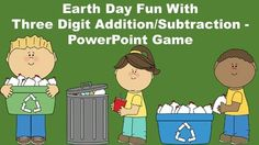 Earth Day Fun With Three Digit Addition/Subtraction - PowerPoint Game Spring Activities, Teaching Activities, Holiday Activities, Learning Resources, Teacher Resources, Powerpoint Games, Special Education Classroom, Addition And Subtraction, Elementary Math