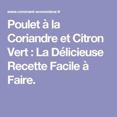 Poulet à la Coriandre et Citron Vert : La Délicieuse Recette Facile à Faire.