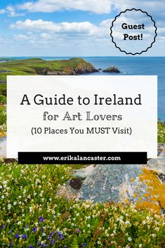 A Guide to Ireland for Art Lovers #artlife #artgalleries #museums