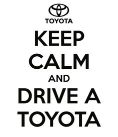 'KEEP CALM AND DRIVE A TOYOTA' Poster