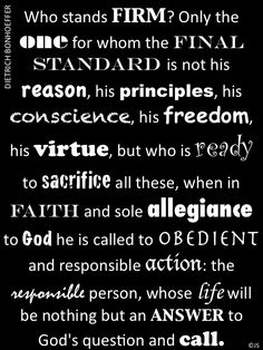 """Dietrich Bonhoeffer asks the question, """"Who stands firm?"""". Then...he answers it."""