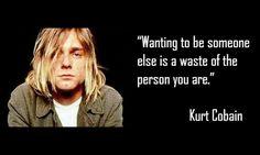 KURT COBAIN Nirvana Frases, Kurt Cobain Frases, Nirvana Kurt Cobain, Donald Cobain, Rock Quotes, Smells Like Teen Spirit, Janis Joplin, Him Band, Foo Fighters