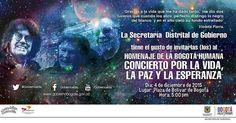 """Concierto por la Vida, la Paz y la Esperanza. El viernes 4 de diciembre, a partir de las 5:00 p.m. en la Plaza de Bolívar, se realizará el """"Concierto por..."""