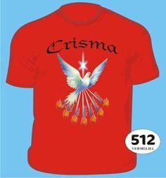 CAMISETAS MENSAGENS, CRISMA, EUCARISTIA, EVENTOS..: CAMISETAS DE CRISMA