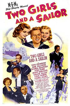 Two Girls and a Sailor. June Allyson, Gloria DeHaven, Van Johnson, Tom Drake, Henry Stephenson. Directed by Richard Thorpe. MGM. 1944