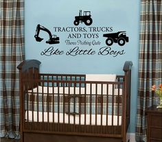 Tractors, Trucks and Toys There's Nothing Quite Like Little Boys Vinyl Wall Decal Nursery, Boys Room, Bed Room on Etsy, $25.00