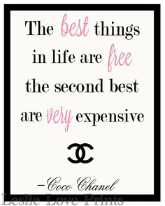 "8x10 ""The best things in life are free. . . "" Coco Chanel Quote Printable. via Etsy."