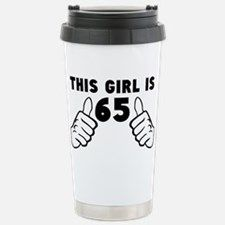 This Girl Is 65 Travel Mug for