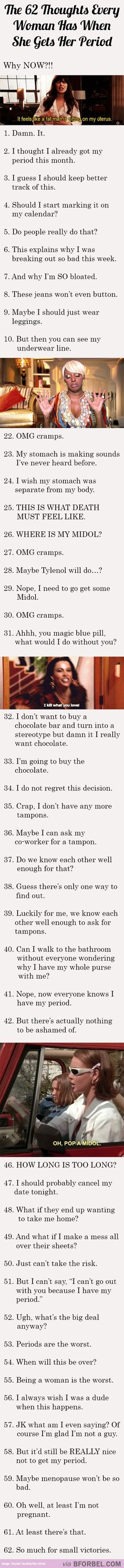 62 Thoughts Women Have When They're On Their Period…wow, this is so me sometimes...