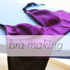 bra making? can't be worse than some of the stuff out there