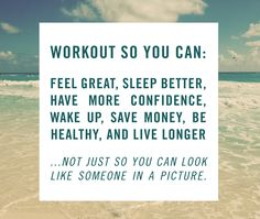 Why I workout...