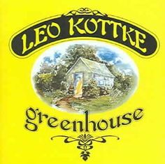 Leo Kottke - Greenhouse