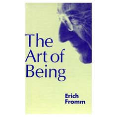 Amazon.com: Art of Being (9780826406736): Erich Fromm: Books