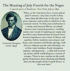 The Meaning of July Fourth for the Negro. A speech given by Frederick Douglass at Rochester, New York on July 1852 and still rings true in Black pride, Black history, African American history. Black History Facts, Black History Month, Rodney King, King James, Persona, By Any Means Necessary, Frederick Douglass, We Are The World, Declaration Of Independence