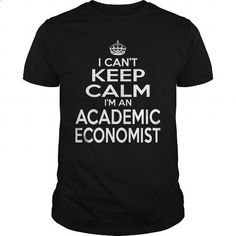 ACADEMIC ECONOMIST - KEEPCALM T4 - silk screen #t shirt #plain t shirts