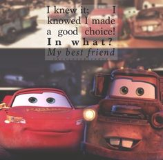 ideas for cars pixar quotes movies Cars Movie Quotes, Pixar Quotes, New Car Quotes, Funny Quotes, Movie Cars, Disney Cars, Walt Disney, Best Disney Quotes, Disney Best Friends