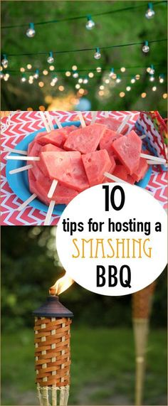 10 Tips for Hosting a BBQ.  Tips and tricks to help you prepare, host and clean up a BBQ.  Great ideas on how to keep mosquitoes away, food ready when the guest arrive and s'more alternatives.