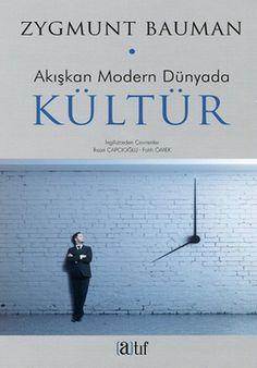 akiskan modern dunyada kultur - zygmunt bauman - atif yayinlari  http://www.idefix.com/kitap/akiskan-modern-dunyada-kultur-zygmunt-bauman/tanim.asp