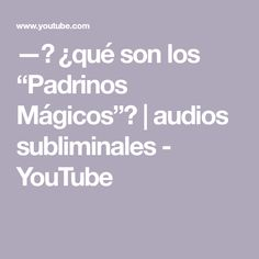 "—✰ ¿qué son los ""Padrinos Mágicos""? 