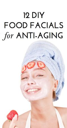 12 DIY masks and facials that fight signs of aging & give you younger-looking skin (all with foods in your kitchen!)
