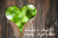 How to be Romantic & Green on Valentine's Day. Love this list of 8 ideas that are also affordable! @Courtney Baker #ValentinesDay #greenliving